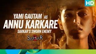 Introducing Annu Karkare - Sarkar 3