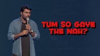 Tum So Gaye The Nah? - Zakir Khan