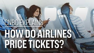 How do airlines price tickets? | CNBC Explains