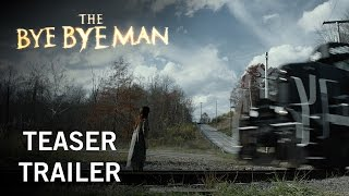 The Bye Bye Man | Teaser Trailer | Now Playing In Theaters