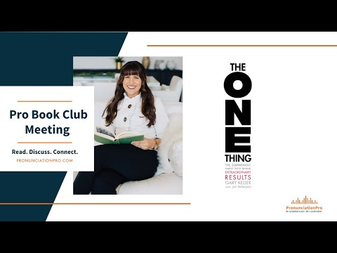 The ONE Thing- Pronunciation Pro BOOK CLUB