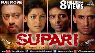 Supari Full Movie | Hindi Movies 2019 Full Movie | Uday Chopra | Rahul Dev | Nandita Das | Irfan