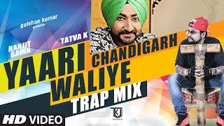 Ranjit Bawa: Yaari Chandigarh Waliye (Trap Mix) Tatva K | Mitti Da Bawa