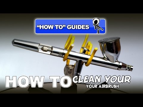 HOW TO GUIDE: CLEAN YOUR AIRBRUSH - Modelling Video