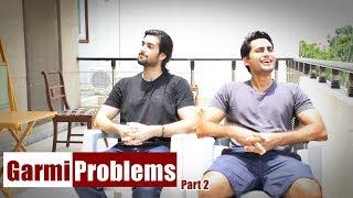"""Garmi Problems"" (Part 2) -By Danish Ali"