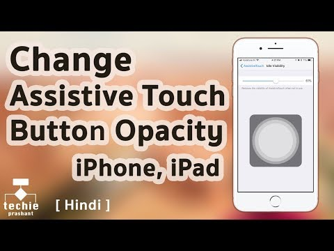 How to Change Assistive Touch Button Opacity or Visibility iPhone, iPad. HINDI