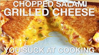 Chopped Salami Grilled Cheese - You Suck at Cooking (episode 93)