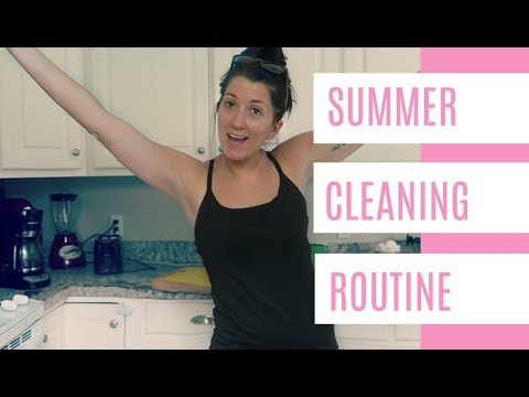Summer Cleaning Routine | 2018