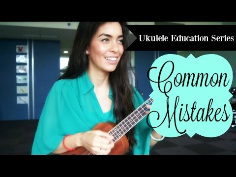 Common Beginner Mistakes - Ukulele Education Series Video 3