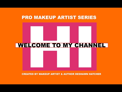 WELCOME TO THE PRO MAKEUP ARTIST SERIES W/ DESHAWN HATCHER
