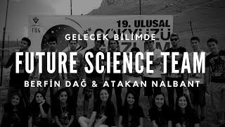 Future Science Team - Berfin Dağ & Atakan Nalbant