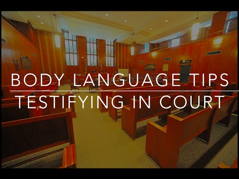 Body Language Tips: Testifying in Court