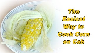 Easy Way To Cook Corn On Cob With Microwave