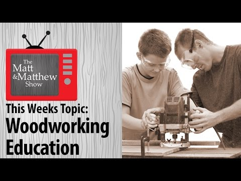 Woodworking Education: Where? How? - TMMS Episode 14