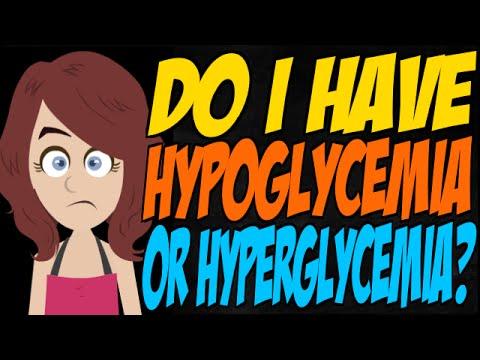 Do I Have Hypoglycemia or Hyperglycemia?