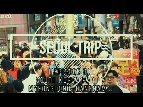 MYEONGDONG & GANGNAM, SEOUL - Korea Diary Travel Part 7 [Sony A6000]