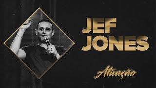 Amor Que Nos Ativa - Jef Jones - AtraÇÃo