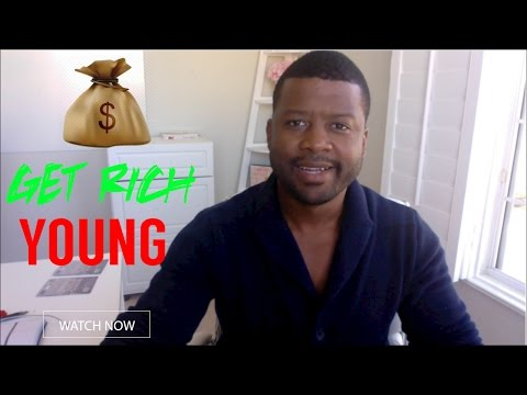 How To Get Rich Young - 10 Tips