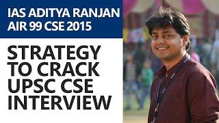 IAS Aditya Ranjan - Strategy to Crack UPSC CSE Interview/Personality Test