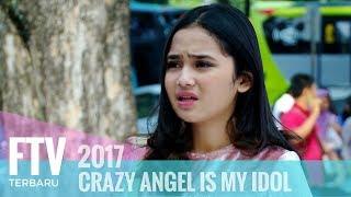 FTV Syifa Hadju & Ferly Putra - CRAZY ANGEL IS MY IDOL