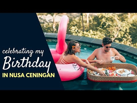 GET OUT OF BALI - MY BIRTHDAY IN NUSA CENINGAN - INDONESIA VLOG