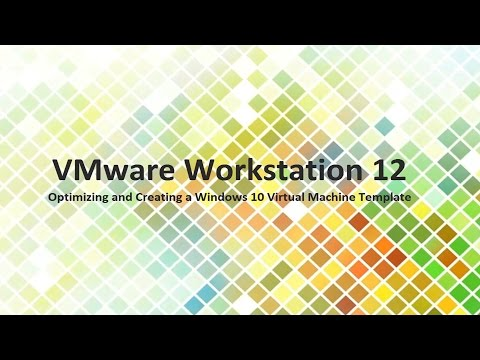 Creating a Windows 10 Virtual Machine Template in VMware Workstation 12