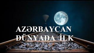 Azərbaycan - Dünyada İlk