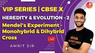 Heredity and Evolution L-2 | Mendel's Experiment - Monohybrid & Dihybrid Cross | CBSE 10 -VIP Series