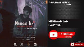 Mehraad Jam - Havayitam ( مهراد جم - هواییتم )