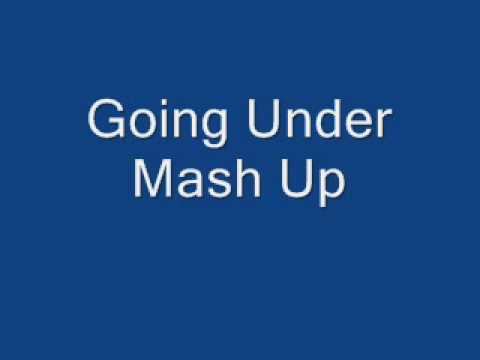 Going Under: Songs Mash Up