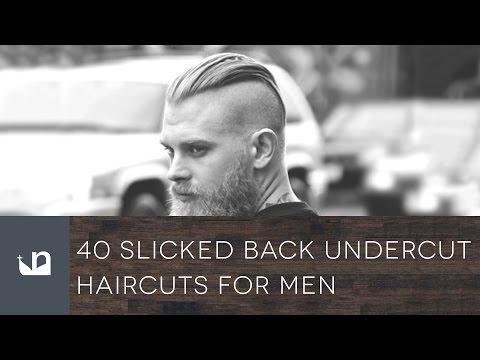 40 Slicked Back Undercut Haircuts For Men