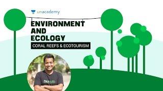 EnE 2.4 : Coral Reefs and Ecotourism Unacademy UPSC IAS Preparation Roman Saini