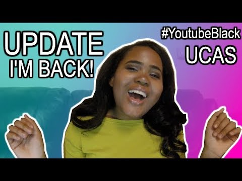 LET'S TALK: UCAS, #YoutubeBlack, 2018 & More!  ♡