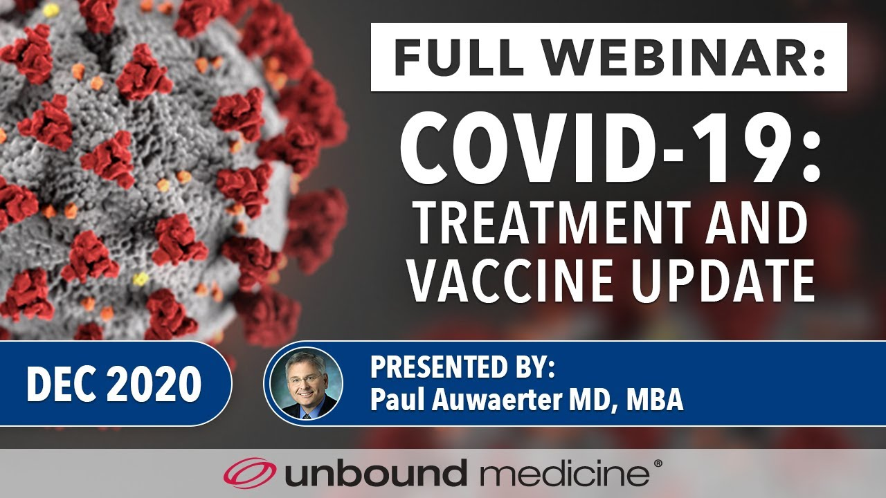 COVID-19 Update with Dr. Paul Auwaerter of Johns Hopkins : Treatment and Vaccines