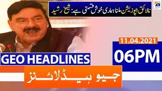 Geo Headlines 06 PM | 11th April 2021