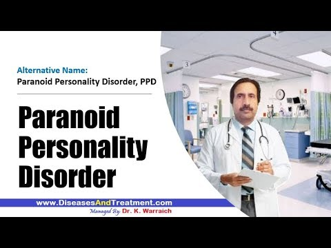 Paranoid Personality Disorder : Causes, Diagnosis, Symptoms, Treatment, Prognosis