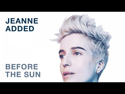 Jeanne Added - Before The Sun (Audio)