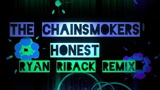 The Chainsmokers - Honest (Ryan Riback Remix) Lyrics / Lyric Video