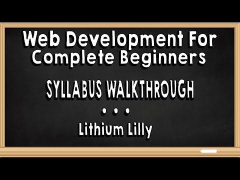 Web Development for Complete Beginners : Syllabus Walkthrough