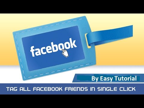 How to Tag All Facebook Friends Using One Click 2016 [Easy Tutorial]