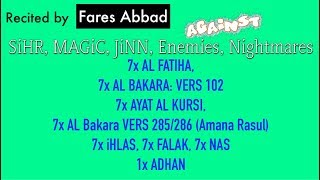 7x Fatiha, 7x Ayat Kursi, 7x Ihlas, Falak, Nas | SiHR, MAGiC, JiNN, Evil-Eye | by Fares Abbad