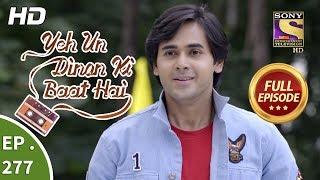 Yeh Un Dinon Ki Baat Hai - Ep 277 - Full Episode - 1st October, 2018