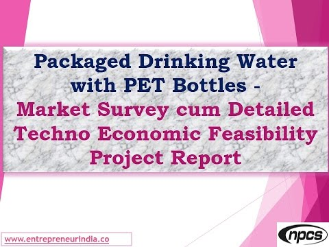 Packaged Drinking Water with PET Bottles-Mrkt Survey, Detailed Techno Economic Feasibility Report