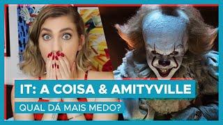 IT: A COISA E AMITYVILLE: O DESPERTAR | Qual dá mais medo?