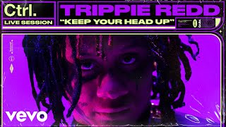 "Trippie Redd - ""Keep Your Head Up"" Live Session 