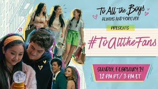 Lana Condor & Noah Centineo Share To All the Boys BTS, Fan Favs + MORE | #ToAllTheFans | Netflix