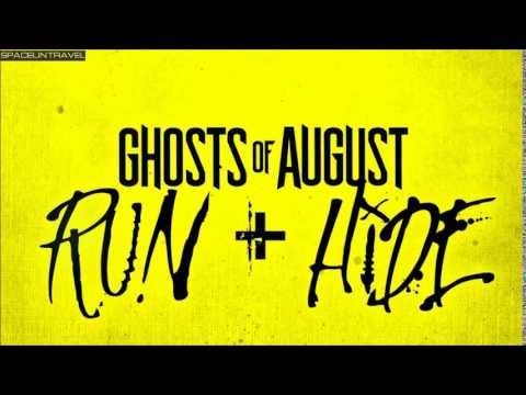 Ghosts of August -  Run +  Hide