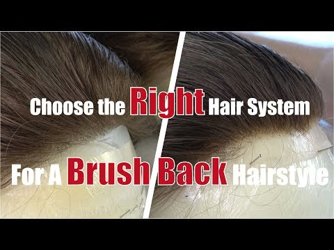 Choose the Right Hair System for A Brush Back Hairstyle | Lordhair