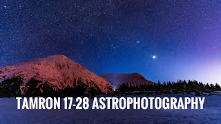 The Tamron 17-28 and Sony A7III Astrophotography Review