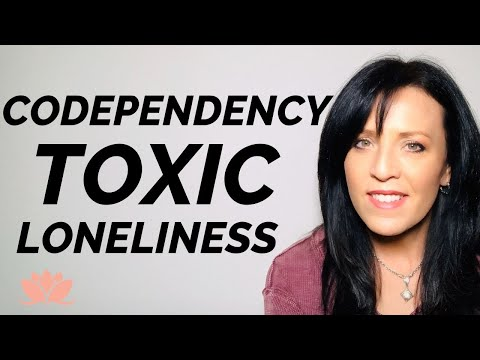 CODEPENDENCY Healing the Fear of Being Alone--Loneliness--Fear
